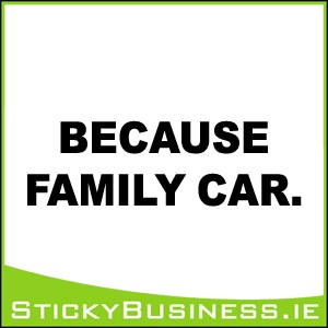 Because Family Car Sticker
