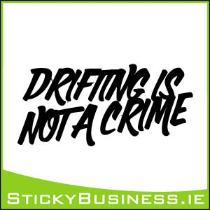Drifting is not a Crime Sticker