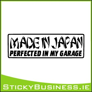 Made In Japan Perfected In My Garage Sticker