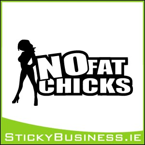 No Fat Chicks Sticker
