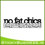 No Fat Chics Sticker